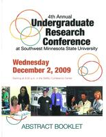 2009: 4th Annual Undergraduate Research Conference at Southwest Minnesota State University--Abstract Booklet
